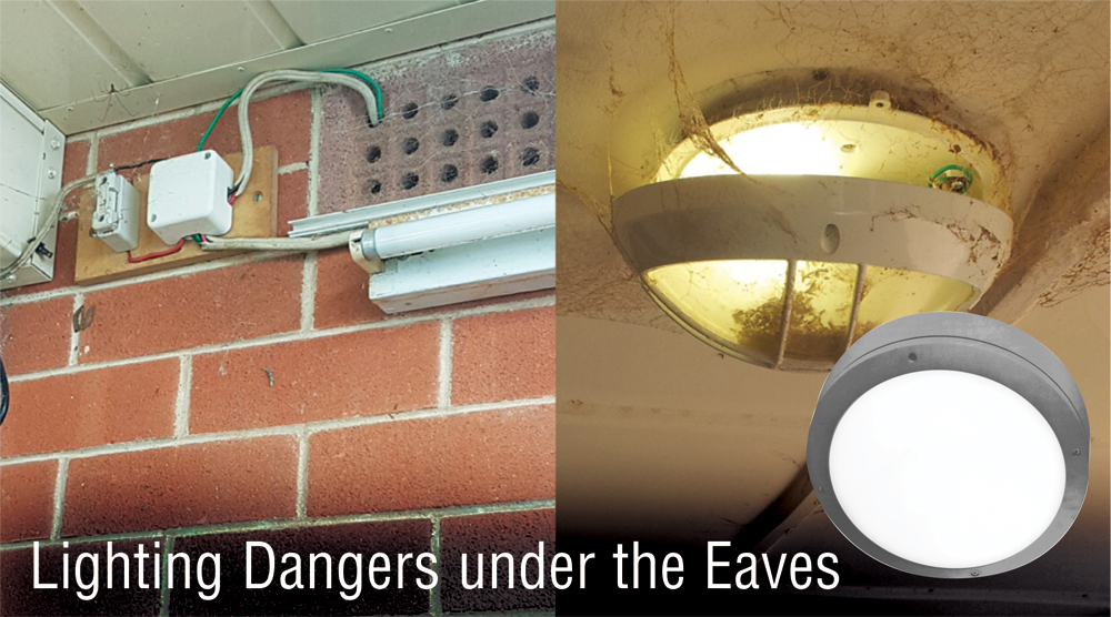 Lighting Dangers under the Eaves