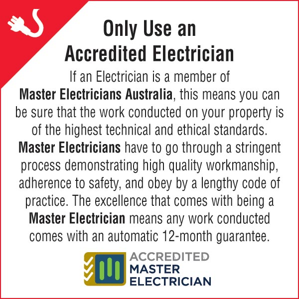 Only use an Accredited Licensed Electrician